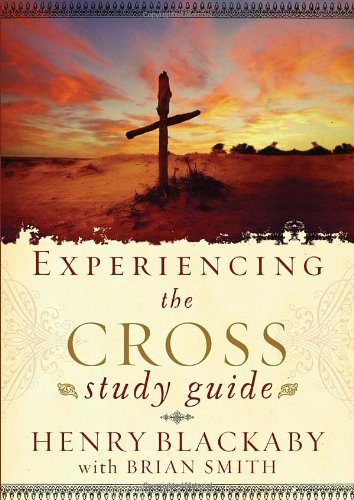 Experiencing the Cross Study Guide: Your Greatest Opportunity for Victory Over Sin, Blackaby, Henry