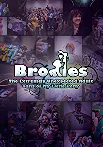 Bronies: The Extremely Unexpected Adult Fans of My Little Pony [DVD]