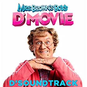Mrs Brown's Boys D'Movie Theme