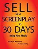 Sell Your Screenplay in 30 Days: Using New Media
