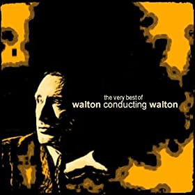 The Very Best of Walton Conducting Walton