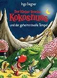 Der kleine Drache Kokosnuss und der geheimnisvolle Tempel: Band 21 (Die Abenteuer des kleinen Drachen Kokosnuss)