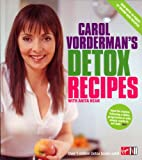 Carol Vorderman's Detox Recipes with Anita Bean - Updated and Extended