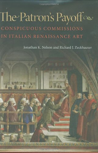 The Patron's Payoff: Conspicuous Commissions in Italian Renaissance Art