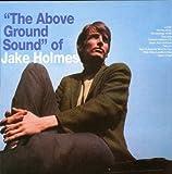 The Above Ground Sound Of Jake Holmes アシッドフォーク 名盤 傑作