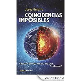 Coincidencias imposibles: Cuando el universo conspira a tu