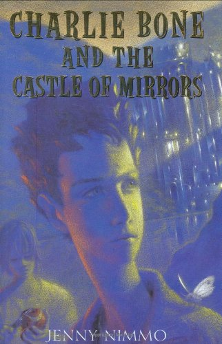 Cover of Charlie Bone and the Castle of Mirrors (Children of the Red King, Book 4)