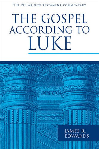 The Gospel According to Luke (Pillar commentaries)