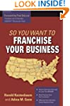 So You Want to Franchise Your Business