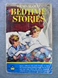 img - for READ ALOUD BEDTIME STORIES: The Lion Who Liked Peanut Butter; Smitty the Circus Goat; The Four Seasons; The Little Land; The Swineherd; Happy Valley; Johnny Ping Wing; Pompo; The Months; Florry Skywriter; The Magic Pudding; The Twins; The Man Who Ate Stew book / textbook / text book