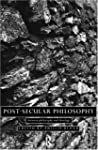 Post-Secular Philosophy: Between Phil...