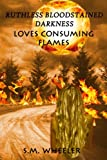 img - for Loves Consuming Flames (Ruthless Bloodstained Darkness) (Volume 1) book / textbook / text book