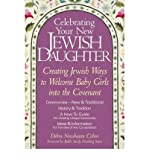 img - for By Debra Nussbaum Cohen Celebrating Your New Jewish Daughter: Creating Jewish Ways to Welcome Baby Girls into the Covenant (1st Edition) book / textbook / text book