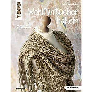 Wohlfühltücher häkeln (kreativ.kompakt.): Wollig-weiche Lieblingsbegleiter