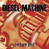 echange, troc Diesel Machine - Torture Test