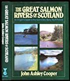 img - for Great Salmon Rivers of Scotland book / textbook / text book