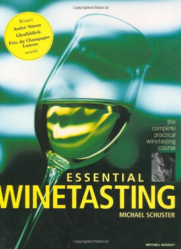Essential Winetasting: The Complete Practical Winetasting...