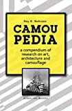 Camoupedia: A Compendium of Research on Art, Architecture and Camouflage 1st (first) Edition by Roy R. Behrens published by Bobolink Books (2009)
