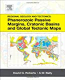 img - for Regional Geology and Tectonics: Phanerozoic Passive Margins, Cratonic Basins and Global Tectonic Maps book / textbook / text book