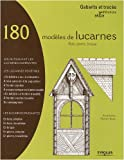180 Modles de lucarnes : Bois, pierre, brique