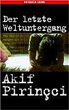 Der letzte Weltuntergang (3867890188) by Akif Pirincci