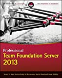 img - for Professional Team Foundation Server 2013 (Wrox Programmer to Programmer) book / textbook / text book
