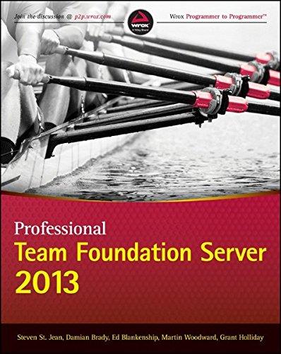 Professional Team Foundation Server 2013 (Wrox Programmer to Programmer)