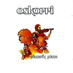 Oskorri - Plazarik Plaza