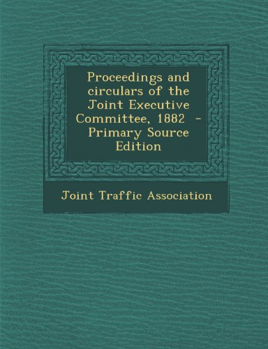 Proceedings and Circulars of the Joint Executive Committee, 1882