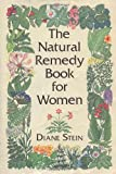 The Natural Remedy Book for Women (0895945258) by Stein, Diane