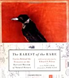 The Rarest of the Rare: Stories Behind the Treasures at the Harvard Museum of Natural History (0060537183) by Nancy Pick