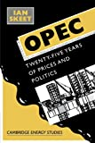 img - for Opec:: Twenty-Five Years of Prices and Politics (Cambridge Energy and Environment Series) book / textbook / text book
