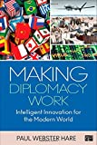 img - for Making Diplomacy Work: Intelligent Innovation for the Modern World book / textbook / text book
