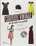 Couture vintage de la tête aux pieds ! : 15 patrons des années 1920 aux années 1970 (1Cédérom)...