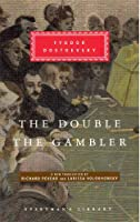 The Double and The Gambler (Everyman's Library)
