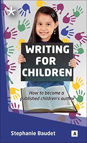 Book: Writing for Children (Aber How to become an author) by Stephanie Baudet