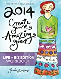 2014 Create Your Amazing Year in Life & Business Workbook