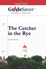 GradeSaver (TM) ClassicNotes: The Catcher in the Rye Study Guide