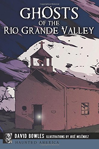 PDF Ghosts Of The Rio Grande Valley Haunted America Free Books