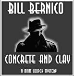 "Bill Bernico's Matt Cooper 32 - ""Concrete And Clay"""