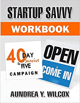 Startup Savvy: 40-Day Survive To Five Campaign Workbook