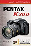 Peter K. Burian Magic Lantern Guides: Pentax K20D (Magic Lantern Guides)