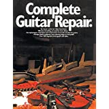Complete Guitar Repair (Guitar Reference)by Hideo Kamamoto