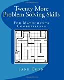 Jane Chen Twenty More Problem Solving Skills For Mathcounts Competitions