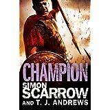 Arena: Champion (Part Five of the Roman Arena Series) ~ Simon Scarrow
