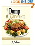 Dump Dinners: 101 Fast, Healthy and E...