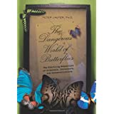 The Dangerous World of Butterflies: The Startling Subculture of Criminals, Collectors, and Conservationists ~ Peter Laufer