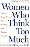 img - for By Susan Nolen-Hoeksema - Women Who Think Too Much: How to Break Free of Overthinking and Reclaim Your Life (1st Edition) (1.2.2004) book / textbook / text book
