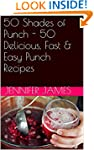 50 Shades of Punch - 50 Delicious, Fa...