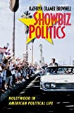 img - for Showbiz Politics: Hollywood in American Political Life book / textbook / text book
